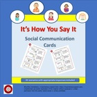 It's How You Say It / Social Language Cards