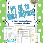 It&#039;s OK to Make Mistakes--Guidance Lesson on Making Mistakes
