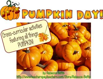 It's Pumpkin Day!  Cross Curricular Activities