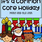 It's a Common Core Christmas~~Math and ELA UNIT