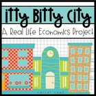 Itty Bitty Little City a real life economics project for i
