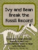 Ivy and Bean Break the Fossil Record Literature Circle Unit