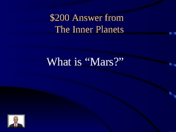 JEOPARDY! The Solar System and Beyond...
