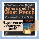 James and the Giant Peach Literature Guide Common Core Pri