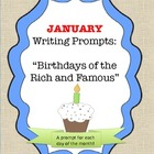 January Writing Prompts:  Birthdays of the Rich and Famous