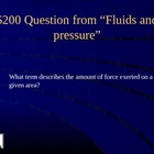 Jeopardy game!  fluids, pressure, buoyancy, density
