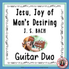 'Jesu, Joy of Man's Desiring' Instrumental - easy guitar duo
