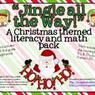 Jingle all the Way! A Christmas Themed Literacy and Math Pack