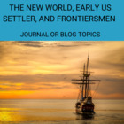 Journal or Blog- The New World, Early Settler and Frontier
