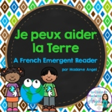 Jour de la Terre!  Earth Day Emergent Reader in French:  J