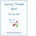 Journal Prompts for Primary - April