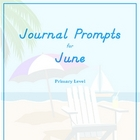 Journal Prompts for Primary - June