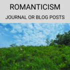 Journal or Blog- Romanticism and Transcendentalism Topics