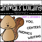 Journeys 2nd Grade- Animals Building Homes Unit 2, Lesson 6