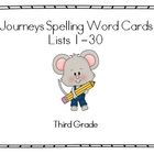 Journeys Third Grade Spelling Lists 1-30 & Word Cards