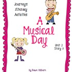 Journeys® Literacy Activities -A Musical Day- Grade 1