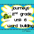 JourneysUnit 6  2nd Grade Word Building/Word Work
