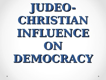 Judeo-Christian Influence on Democracy Power Point