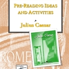 Julius Caesar Pre-Reading Ideas and Activities