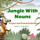 Jungle With Nouns - Proper and Common Nouns