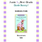 Junie B. First Grader Dumb Bunny Literature Unit