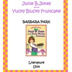 Junie B. Jones and the Yucky Blucky Fruitcake Literature Unit