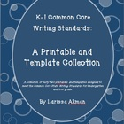 K-1 Common Core Writing Standards:  A Printable &amp; Template