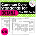 K-5 Common Core Standards Supporting IEP Goals for English