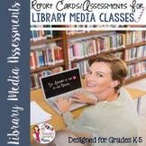 K-5 Library Media Report Cards/Assessments