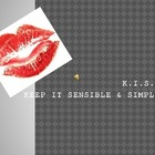 KISS- Keep It Sensible and Simple