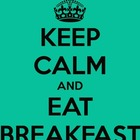 Keep Calm and Eat Breakfast Poster