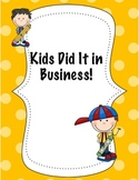 Kids Did it in Business! Now Create Your Business!