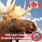 Kids Love Canada: Symbols & Communities