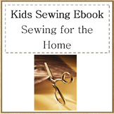 Kids Sewing for the Home