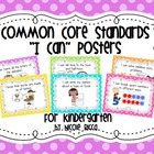 Kindergarten Common Core &quot;I Can&quot; Posters (Bright Polka Dot)