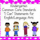 Kindergarten Common Core &quot;I Can&quot; Statements - ELA