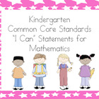Kindergarten Common Core &quot;I Can&quot; Statements - Mathematics