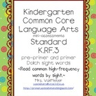 Kindergarten Common Core Language Arts- K.RF.3- sight words