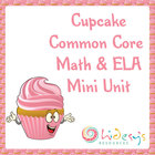 Kindergarten Common Core Math and ELA Mini Unit - Cupcake Theme!