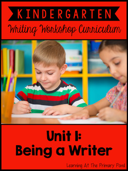 Kindergarten Common Core Writing Unit 1 {Introduction to the Writer's Workshop}