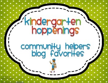 Kindergarten Hoppenings {Community Helpers Blog Favorites}