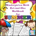 Kindergarten Math Common Core Cut-and-Glue Workbook:  Summ