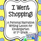 Kindergarten Personal Narrative Writing ~ I Went Shopping