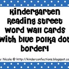 Kindergarten Reading Street Word Wall Cards with Blue Polk