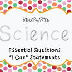 Kindergarten Science Essential Questions/I Can Statements