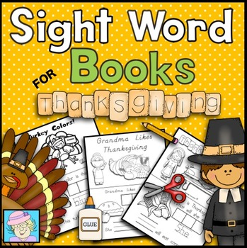 Kindergarten Sight Word Books for Thanksgiving--2 Books, 16 pages