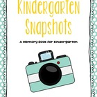 Kindergarten Snapshots: An EOY Kindergarten Memory Book