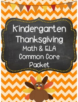 Kindergarten Thanksgiving Math & ELA Common Core Packet