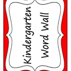 Kindergarten Word Wall or Alphabet Labels