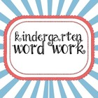 Kindergarten Word Work- Traditional Print